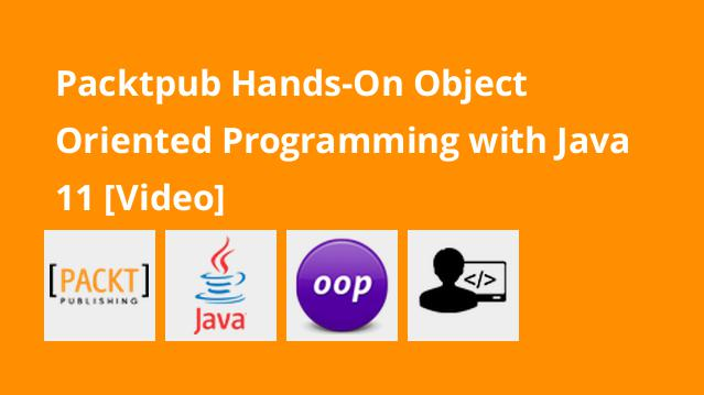 packtpub-hands-on-object-oriented-programming-with-java-11-video